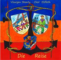 "Visurgen Shantychor Elsfleth - CD ""Die Reise"""